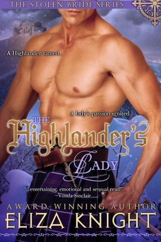 The Highlander's Lady: (The Stolen Bride Series): Knight, Eliza