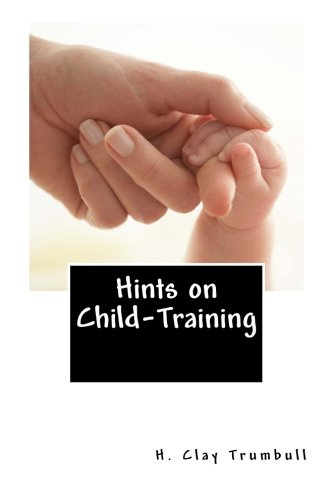 9781480163256: Hints on Child-Training