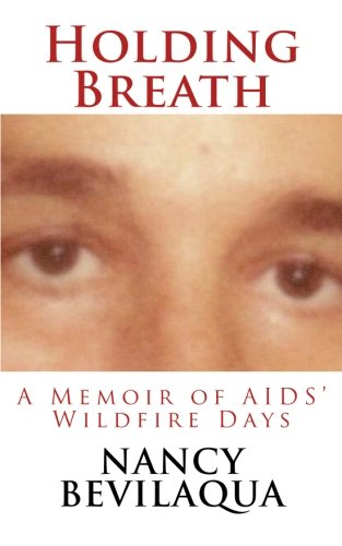 9781480164512: Holding Breath: A Memoir of AIDS' Wildfire Days
