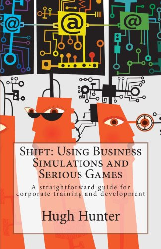 9781480165892: Shift: Using Business Simulations and Serious Games: A Straightforward Guide for Corporate Training and Development
