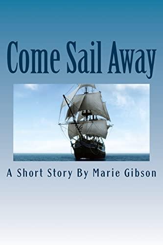 Come Sail Away: Mrs. Katheryn Ragle (Volume 1): Mrs. Katheryn Ragle
