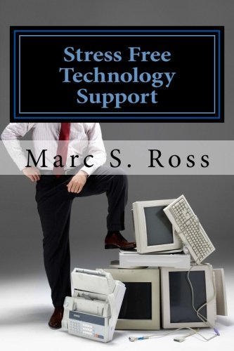Stress Free Technology Support: Ross, Marc S.
