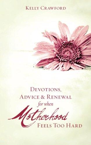 9781480172180: Devotions, Advice & Renewal for Motherhood Feels Too Hard: Devotions, Advice & Renewal for Weary Moms