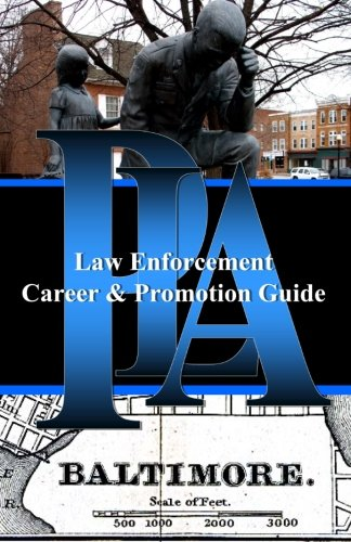 9781480172371: PLA Law Enforcement Career & Promotion Guide, Baltimore: Baltimore, Maryland