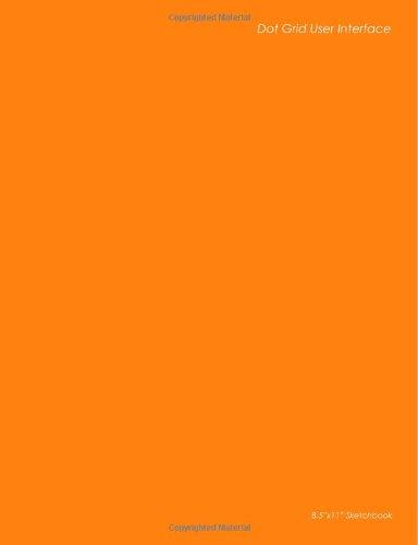 9781480172906: Dot Grid User Interface: For Professional Web Developers - Orange Design Sketchbooks
