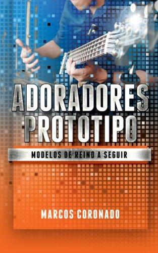 9781480173033: Adoradores Prototipo: Modelos de reino a seguir (Spanish Edition)
