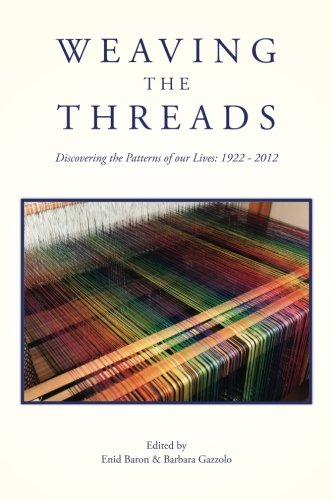 9781480173149: Weaving the Threads: Discovering the Patterns of our Lives: 1922 - 2012