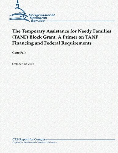 9781480174108: The Temporary Assistance for Needy Families (TANF) Block Grant: A Primer on TANF Financing and Federal Requirements