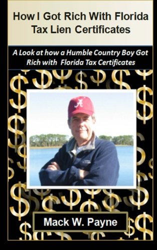 9781480174245: How I Got Rich With Florida Tax Lien Certificates: A step by step look at how a humble country boy got rich with Florida Tax Certificates