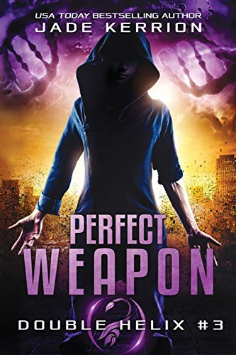 Perfect Weapon: A Double Helix Novel: Kerrion, Jade