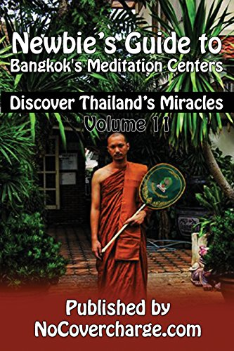 9781480175426: Newbie's Guide to Bangkok's Meditation Centers: Discover Thailand's Miracles Volume 11