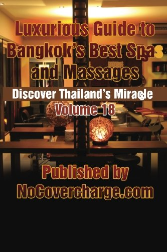 Luxurious Guide to Bangkok's Best Spas and: Moreno, Balthazar