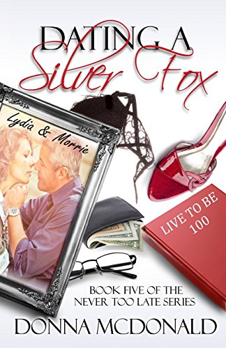9781480178311: Dating A Silver Fox: Book Five of the Never Too Late Series (Volume 5)
