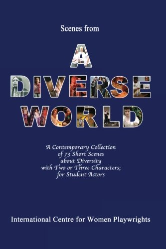 Scenes from a Diverse World: A Contemporary Collection of 73 Short Scenes About Diversity with Two ...