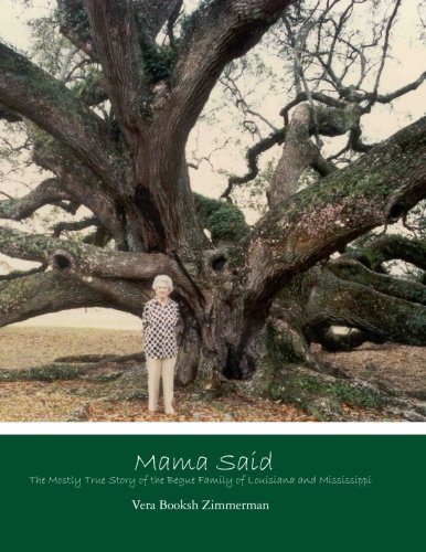 9781480179653: Mama Said:: The Mostly True Story of the Begue Family of Louisiana and Mississippi