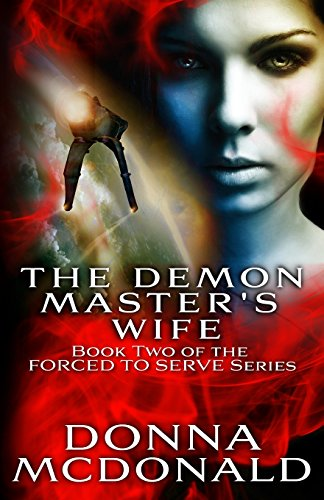 9781480180307: The Demon Master's Wife: Book Two of the Forced To Serve Series