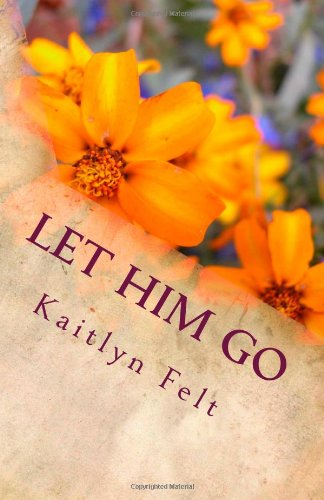 9781480181373: Let Him Go: Based on True Events