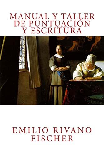 Manual y Taller de Puntuación y Escritura: Rivano Fischer, Emilio
