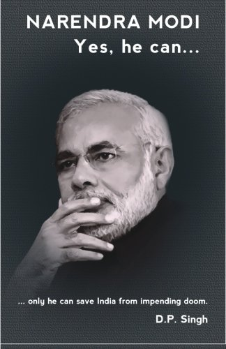 9781480184077: Narendra Modi: Yes he can: ...only he can save India from impending doom.