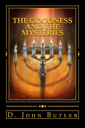 9781480184534: The Goodness and the Mysteries: On the Path of the Book of Mormon's Visionary Men