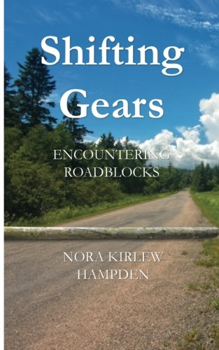 Shifting Gears: Encountering Roadblocks: Nora Kirlew Hampden