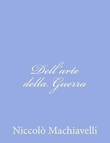9781480187450: Dell'arte della Guerra (Italian Edition)