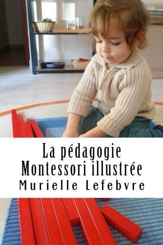 9781480187573: La pédagogie Montessori illustrée