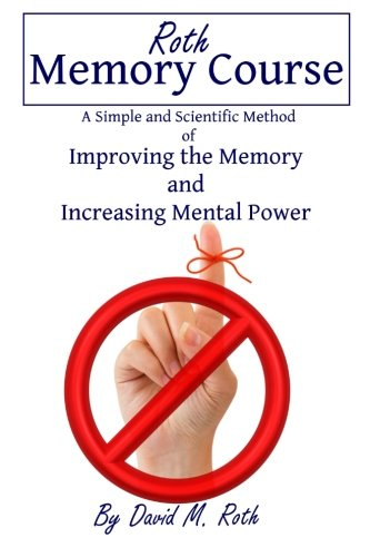 9781480187818: Roth Memory Course: A Simple and Scientific Method of Improving the Memory and Increasing Mental Power