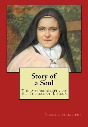 9781480189065: Story of a Soul: The Autobiography of St. Therese of Lisieux