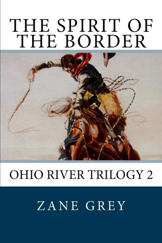 9781480189508: The Spirit of the Border (Ohio River Trilogy 2)