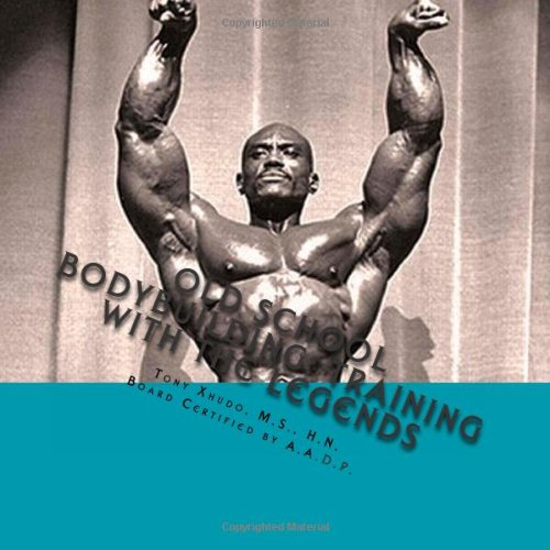 9781480189881: Old School Bodybuilding: Training With the Legends