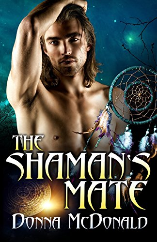 The Shaman's Mate (1480191450) by Donna McDonald