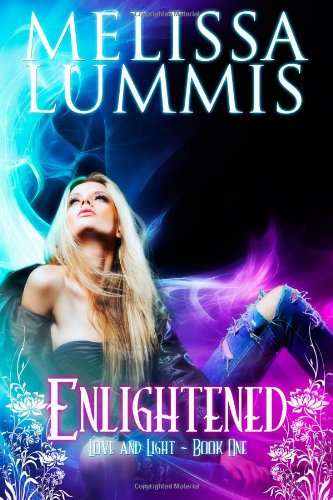 9781480191747: Enlightened: A Tale of Love and Light