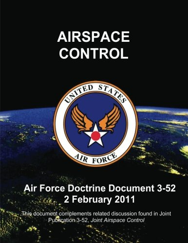 9781480192768: Airspace Control - Air Force Doctrine Document (AFDD) 3-52