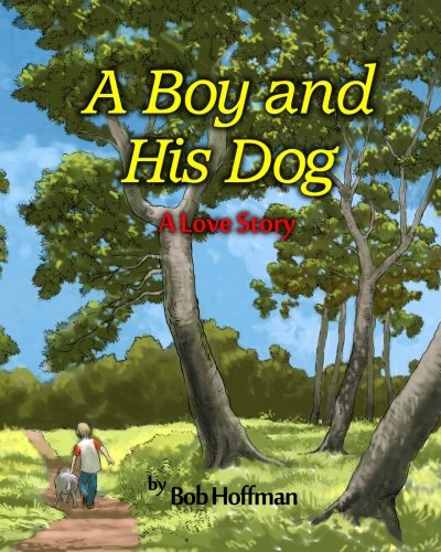 A Boy and His Dog: A Love Story (9781480192904) by Bob Hoffman
