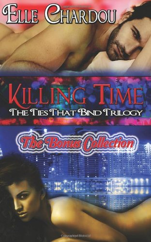 9781480194328: Killing Time: The Bonus Collection: 1 (The Ties That Bind Trilogy)