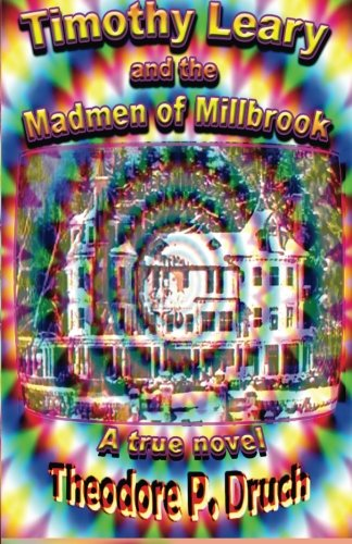 9781480194564: Timothy Leary and the Mad Men of Millbrook