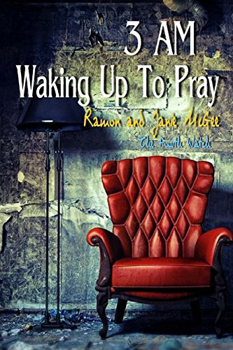 9781480195226: 3am Waking up To Pray: The Fourth Watch