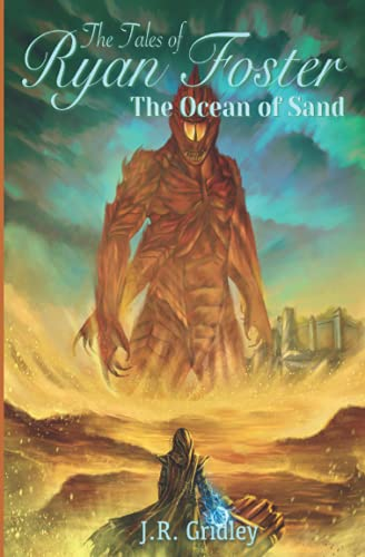 The Tales of Ryan Foster: The Ocean of Sand (Volume 2): Gridley, J.R.