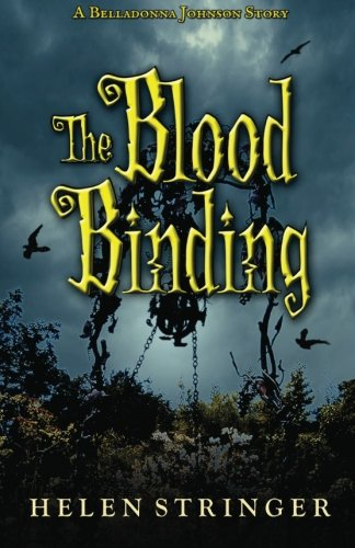 The Blood Binding: A Belladonna Johnson Story: Helen Stringer