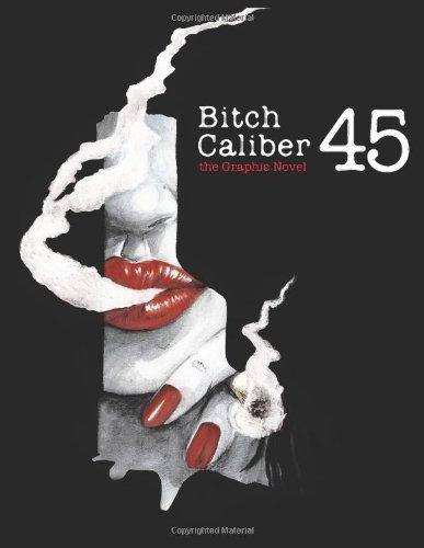 9781480196988: Bitch Caliber 45: the Graphic Novel