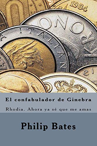 El confabulador de Ginebra: Rhodia. Ahora ya: Philip Bates