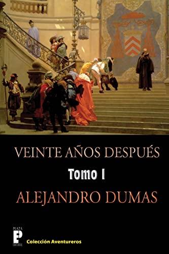 9781480198579: Veinte anos despues (Tomo 1): Continuación de los tres mosqueteros (Volume 1) (Spanish Edition)