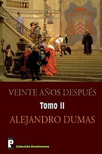 9781480198654: Veinte anos despues (Tomo 2): Continuacion de Los tres mosqueteros: Volume 2