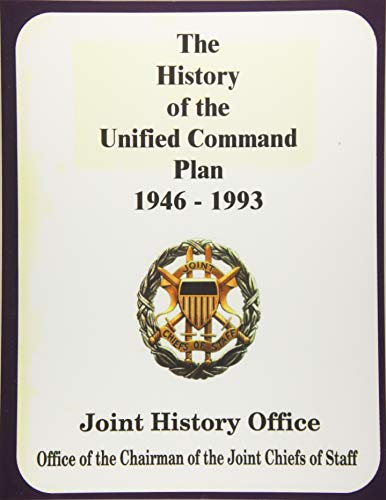 9781480200098: The History of the Unified Command Plan, 1946 - 1993