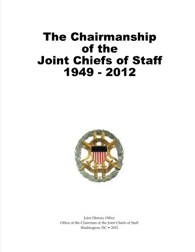 9781480200203: The Chairmanship of the Joint Chiefs of Staff, 1949-2012