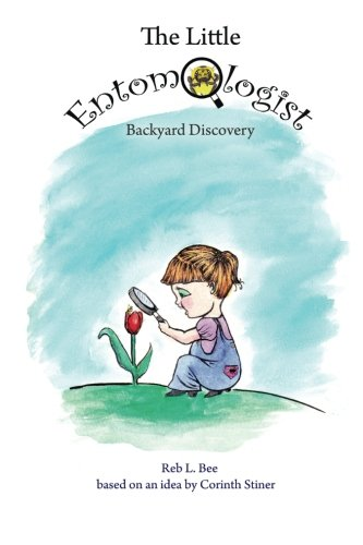 9781480200333: The Little Entomologist: Backyard Discovery (Volume 1)