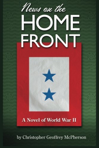 9781480200647: News on the Home Front: A novel of the World War Two home front