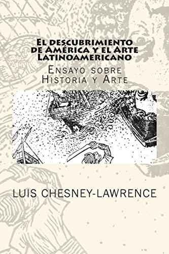 9781480200708: El descubrimiento de America y el Arte Latinoamericano: Ensayo sobre historia y arte (Spanish Edition)
