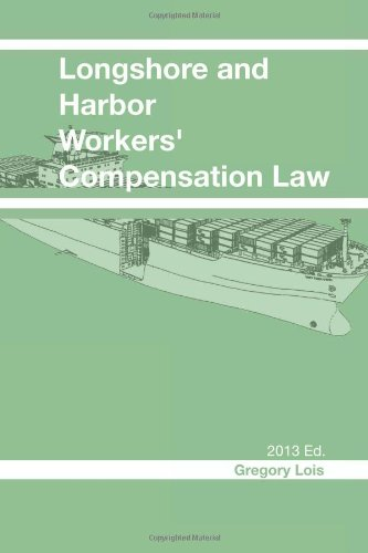 9781480201132: Longshore and Harbor Workers' Compensation Law: 2013 Edition